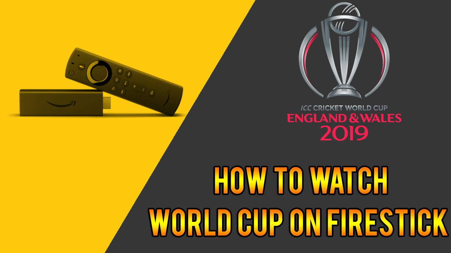Cricket World Cup 2019 on FireStick