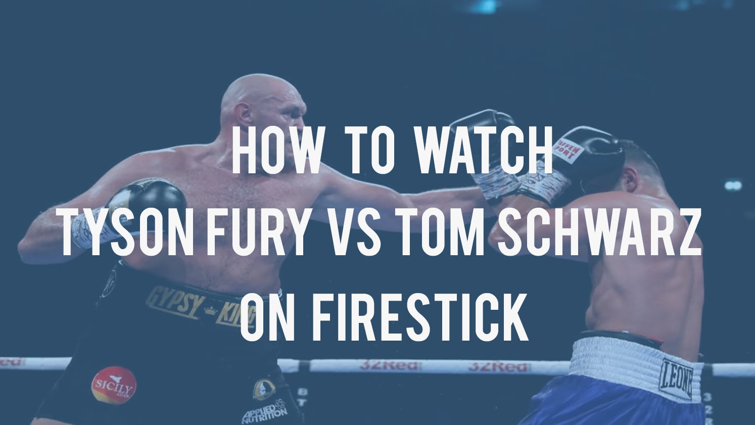 Tyson Fury Vs Tom Schwarz on Firestick